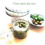 Pesto verde alle olive, per variare un po'