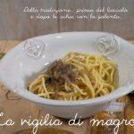 bigoli in salsa… dalla tradizione, Vigilia di magro.