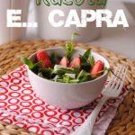 Fragole, rucola e… Capra