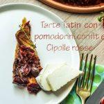 Tarte Tatin con pomodori confit e cipolle rosse