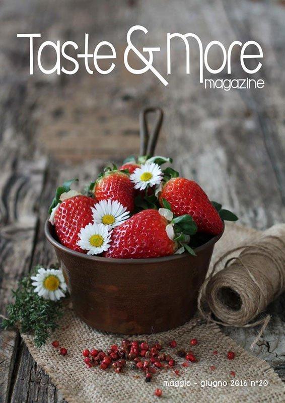 Taste&More Magazine maggio -giugno 2016 n°20